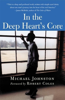 In the Deep Heart's Core - Johnston, Michael, and Coles, Robert (Foreword by)