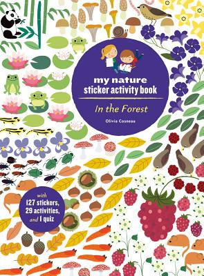 In the Forest: My Nature Sticker Activity Book (127 Stickers, 29 Activities, 1 Quiz) - Cosneau, Olivia
