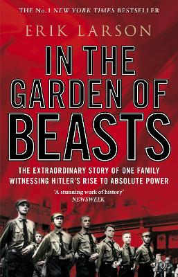 In the Garden of Beasts: Love and Terror in Hitler's Berlin - Larson, Erik