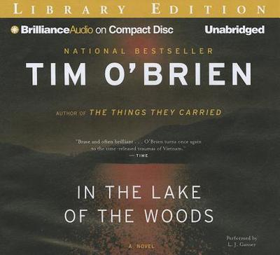 In the Lake of the Woods - O'Brien, Tim, and Ganser, L J (Read by)