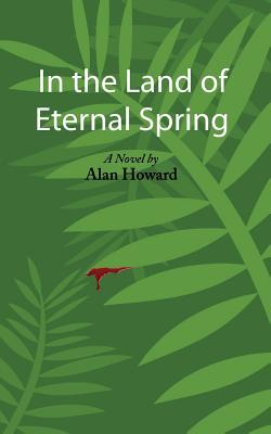 In the Land of Eternal Spring - Howard, Alan