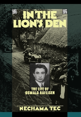 In the Lion's Den: The Life of Oswald Rufeisen - Tec, Nechama