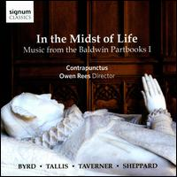 In the Midst of Life: Music from the Baldwin Partbooks, Vol. 1 - Contrapunctus; Owen Rees (conductor)