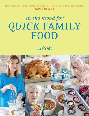 In the Mood for Quick Family Food - Pratt, Jo