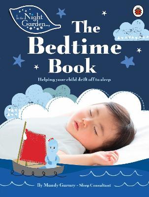 In the Night Garden: The Bedtime Book - Gurney, Mandy