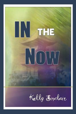 In the Now - Sinclair, Kelly
