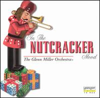 In the Nutcracker Mood - The Glenn Miller Orchestra