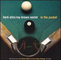 In the Pocket: After You've Gone/Hot Tracks - Herb Ellis/Ray Brown Sextet