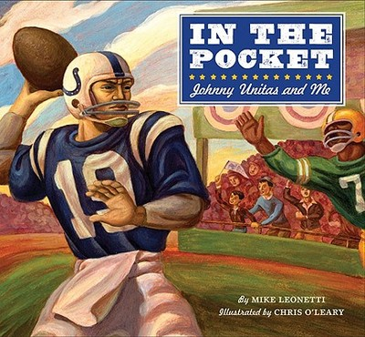 In the Pocket: Johnny Unitas and Me - Leonetti, Mike