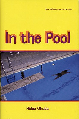 In the Pool - Okuda, Hideo, and Murray, Giles (Translated by)