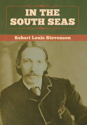 In the South Seas - Stevenson, Robert Louis