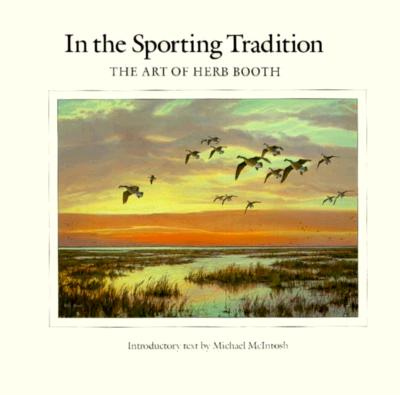In the Sporting Tradition: The Art of Herb Booth - Booth, Herb