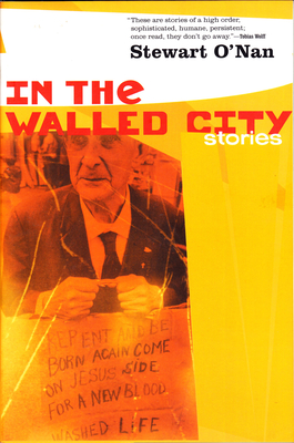 In the Walled City: Stories - O'Nan, Stewart
