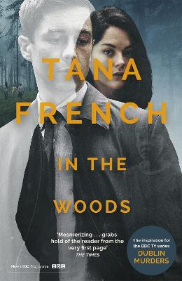 In the Woods: A stunningly accomplished psychological mystery which will take you on a thrilling journey through a tangled web of evil and beyond - to the inexplicable - French, Tana