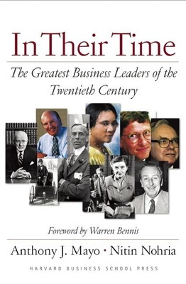 In Their Time: The Greatest Business Leaders of the Twentieth Century - Mayo, Anthony J