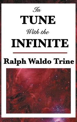 In Tune with the Infinite - Trine, Ralph Waldo