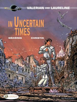 In Uncertain Times - Christin, Pierre, and Mezieres, Jean-Claude (Artist)