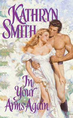 In Your Arms Again - Smith, Kathryn