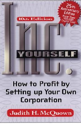Inc. Yourself, 10th Edition: How to Profit by Setting Up Your Own Corporation - McQuown, Judith H