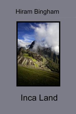 Inca Land - Bingham, Hiram