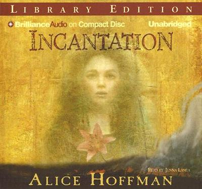 Incantation - Hoffman, Alice, and Lamia, Jenna (Read by)