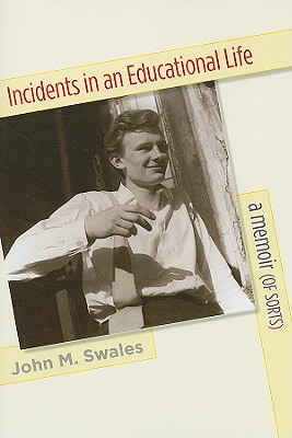Incidents in an Educational Life: A Memoir (of Sorts) - Swales, John M