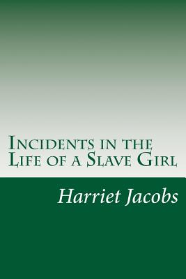 Incidents in the Life of a Slave Girl - Jacobs, Harriet a