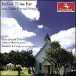 Incline Thine Ear and Other Sacred Songs