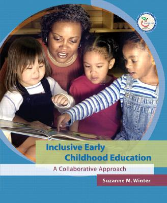 Inclusive Early Childhood Education: A Collaborative Approach - Winter, Suzanne M