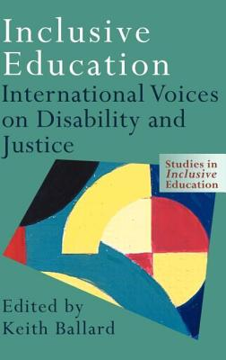 Inclusive Education: International Voices on Disability and Justice - Ballard, Keith (Editor)