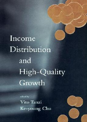 Income Distribution and High-Quality Growth - Tanzi, Vito, Professor (Editor), and Chu, Ke-Young (Editor)