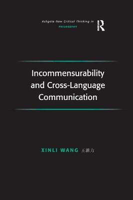 Incommensurability and Cross-Language Communication - Wang, Xinli