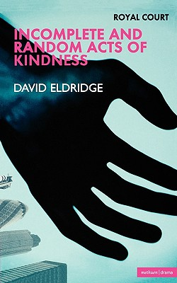 Incomplete and Random Acts of Kin - Eldridge, David, Professor