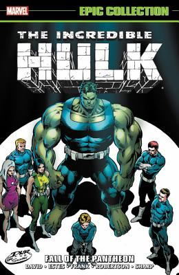Incredible Hulk Epic Collection: Fall of the Pantheon - David, Peter (Text by)
