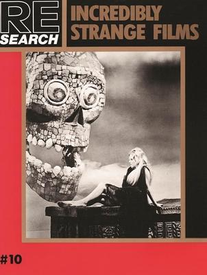 Incredibly Strange Films - Vale, V (Editor), and Morton, Jim (Contributions by)