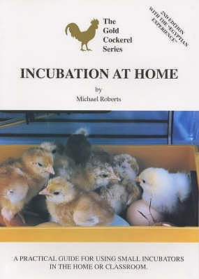 Incubation at Home - Roberts, Michael, and Roadnight, Richard (Editor)