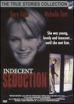 Indecent Seduction - Alan Metzger