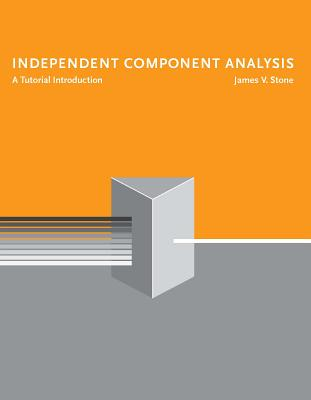 Independent Component Analysis: A Tutorial Introduction - Stone, James V, Dr.