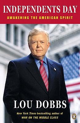Independents Day: Awakening the American Spirit - Dobbs, Lou