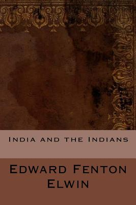India and the Indians - Elwin, Edward Fenton