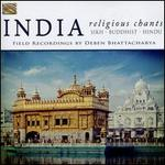India: Religious Chants: Sikh - Buddhist - Hindu: Field Recordings By Deben Bhattachary