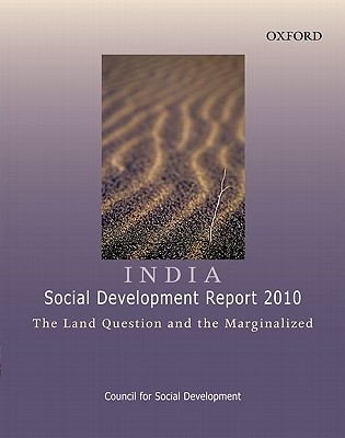 India: Social Development Report 2010: The Land Question and the Marginalized - Council for Social Development (India), and Council for Social Development (Csd) (Editor)