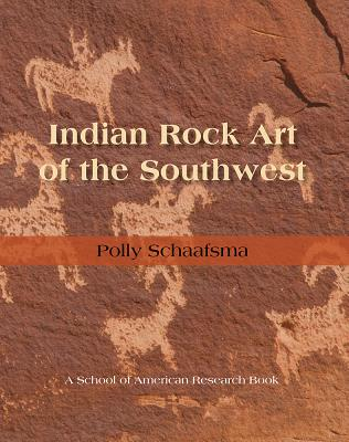 Indian Rock Art of the Southwest - Schaafsma, Polly