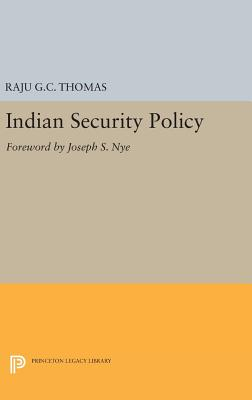 Indian Security Policy: Foreword by Joseph S. Nye - Thomas, Raju