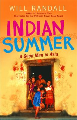 Indian Summer: A Good Man in Asia - Randall, Will