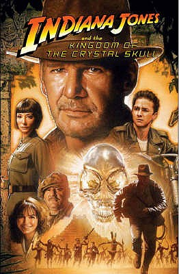 Indiana Jones and the Kingdom of the Crystal Skull - Lucas, George, and Koepp, David, and Miller, John Jackson