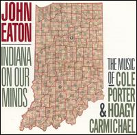 Indiana on Our Minds: The Music of Cole Porter - John Eaton