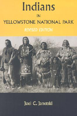 Indians in Yellowstone National Park - Janetski, Joel