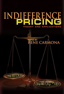 Indifference Pricing: Theory and Applications - Carmona, Rene (Editor)