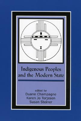 Indigenous Peoples and the Modern State - Champagne, Duane (Editor)